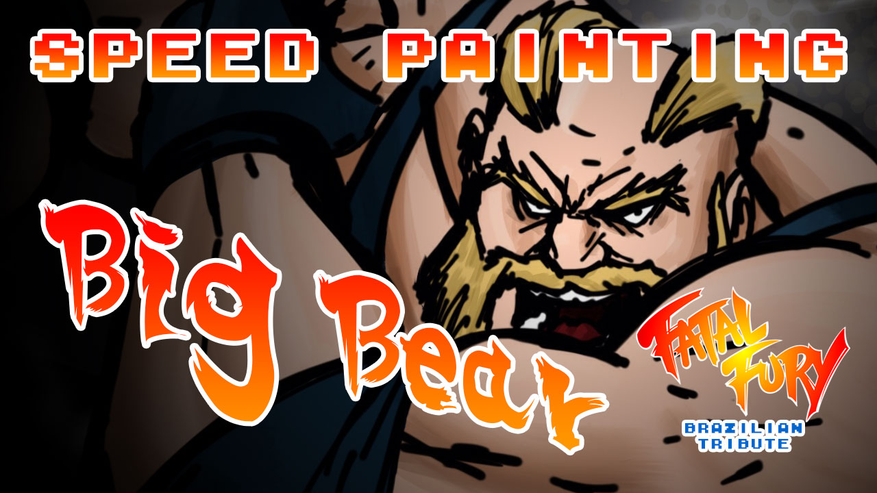 Speed Painting – Big Bear – Fatal Fury Brazilian Tribute